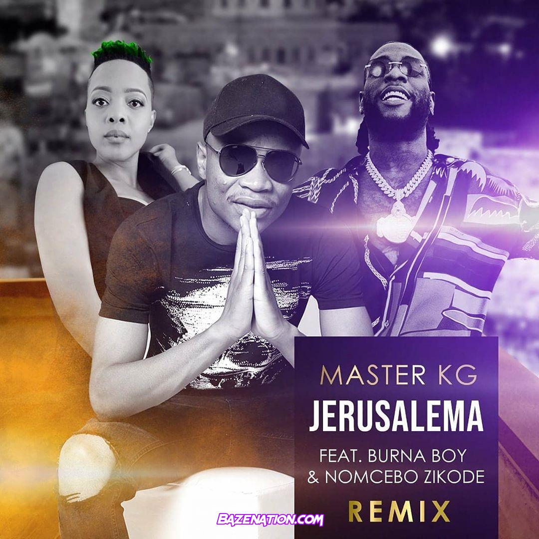 DOWNLOAD MP3: Master KG – Jerusalema (Remix) ft. Burna Boy & Nomcebo | Bazenation