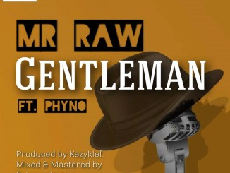 Mr Raw – Gentleman ft. Phyno Mp3 Download