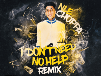 NLE Choppa - I Dont Need No Help Mp3 Download