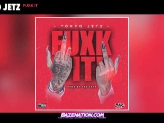 Tokyo Jetz - FUXK IT Mp3 Dwnload