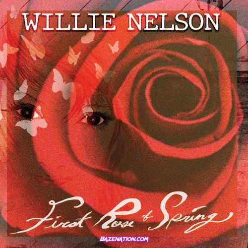 DOWNLOAD ALBUM: Willie Nelson – First Rose of Spring [Zip, Tracklist]