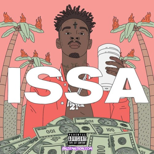 DOWNLOAD ALBUM: 21 Savage – Issa Album [Zip File]
