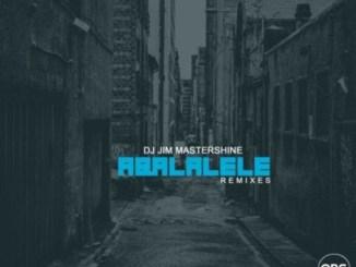 DJ Jim Mastershine – Aba Lalele (Afro Brotherz Remix) Mp3 Download