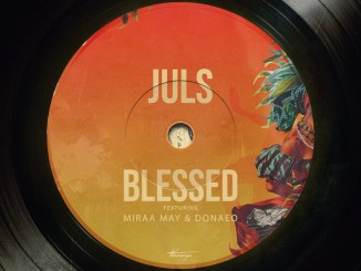Juls – Blessed ft. Miraa May, Donae'o Mp3 Download