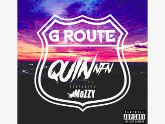 Quin NFN - G-Route (feat. Mozzy) Mp3 Download