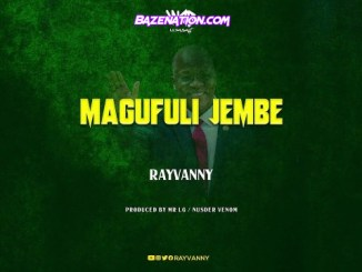 Rayvanny – Magufuli Jembe Mp3 Download