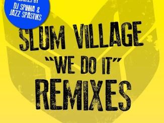 DOWNLOAD EP: Slum Village - We Do It Remixes [Zip File]