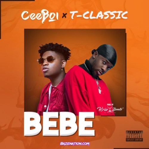 Ceeboi Bebe ft. T-Classic Mp3 Download