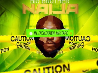 DJ Big N – Big Brother Naija 2020 Lockdown Mixtape Mp3 Download