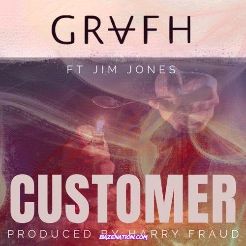 Grafh - Customer Ft. Jim Jones Mp3 Download