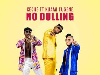 Keche ft. Kuami Eugene – No Dulling Mp3 Download