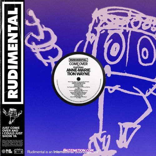 Rudimental - Come Over Ft. Anne-Marie & Tion Wayne Mp3 Download