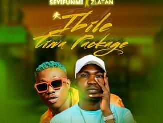 Seyifunmi – Ibile Tiwa Package ft. Zlatan Mp3 Download