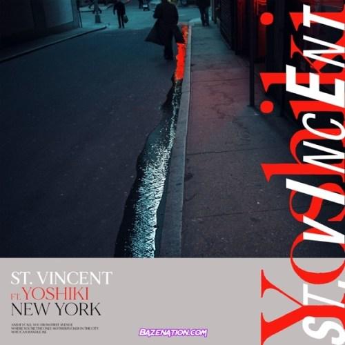 St. Vincent - New York Ft. YOSHIKI Mp3 Download
