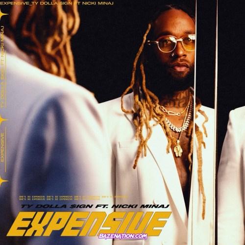 Ty Dolla $ign ft. Nicki Minaj – Expensive Mp3 Download