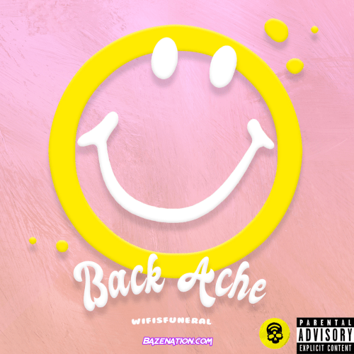Wifisfuneral - Back Ache Mp3 Download