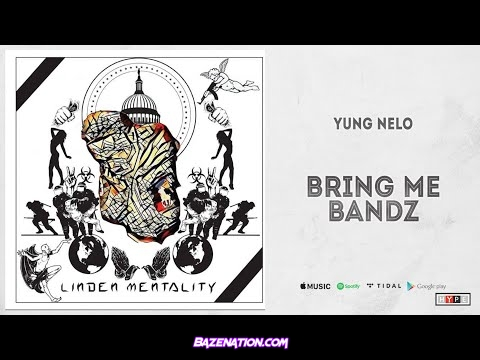 Yung Nelo - Bring Me Bandz Mp3 Download