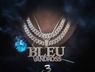 DOWNLOAD ALBUM: Yung Bleu – Bleu Vandross 3 [Zip File]