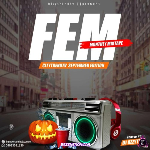 DOWNLOAD DJ Ozzytee – FEM! (CitytrendTv September Edition Monthly Mix) Mp3