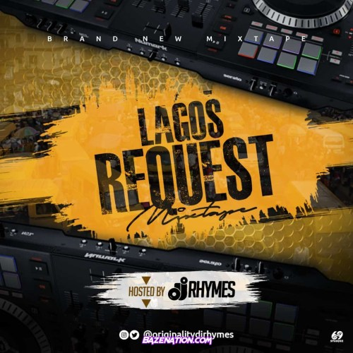 DJ RHYMES – Lagos Request Mixtape Mp3 Download