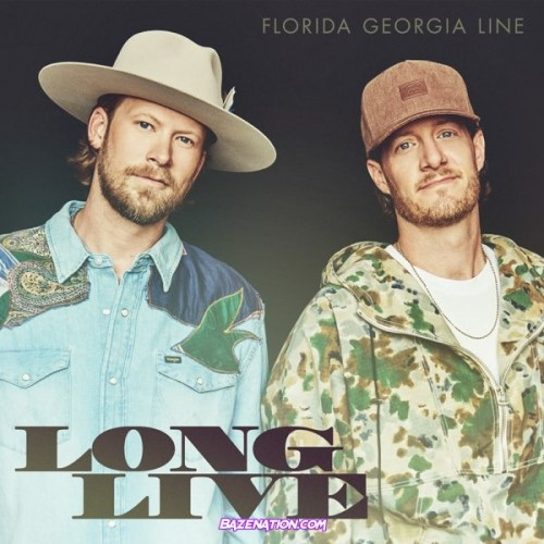 Florida Georgia Line - Long Live Mp3 Download