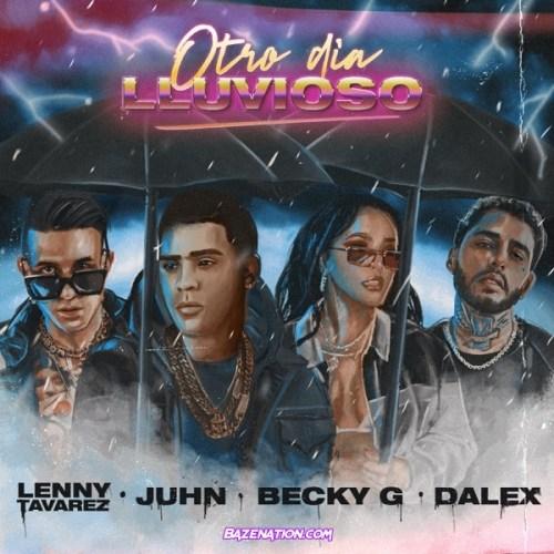 Juhn, Lenny Tavarez & Becky G - Otro Día Lluvioso ft. Dalex Mp3 Download