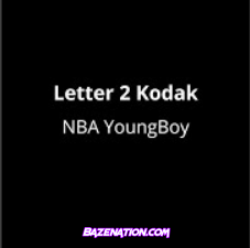 Nba Youngboy - Letter To Kodak Mp3 Download
