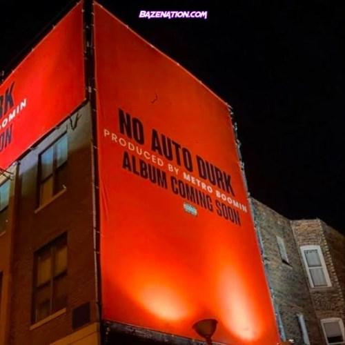 DOWNLOAD ALBUM: Lil Durk x Metro Boomin – No Auto [Zip File]