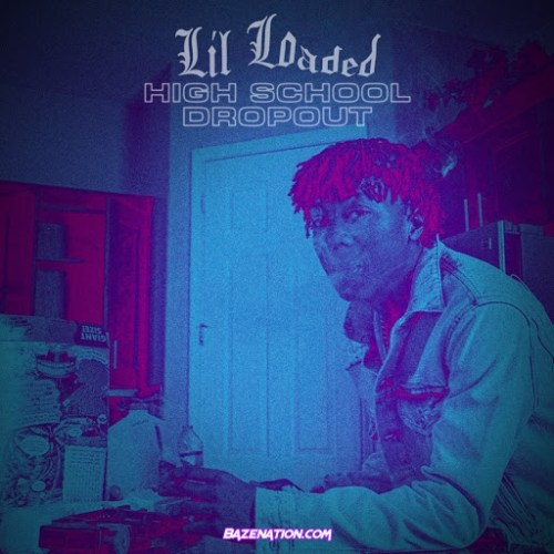 Lil Loaded - High School Dropout Mp3 Download