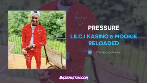 LilCj Kasino & Mookie Reloaded - Pressure Mp3 Download
