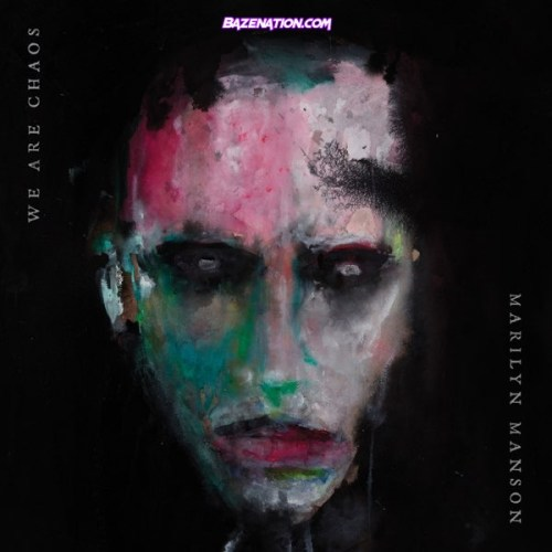 DOWNLOAD ALBUM: Marilyn Manson - WE ARE CHAOS [Zip File]