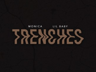 Monica - Trenches Ft. Lil Baby Mp3 Download
