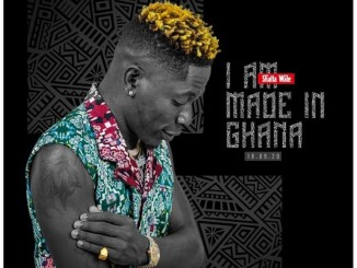 Shatta Wale – I Am Made In Ghana Mp3 Download