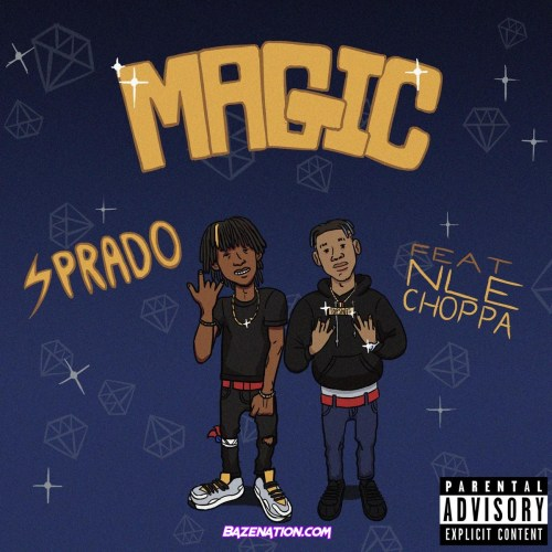 Sprado - MAGIC ft. NLE Choppa Mp3 Download