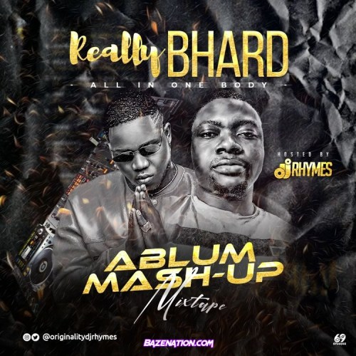Download Mixtape DJ RHYMES – Really Bhard [All In One Body] Album (Mash-Up Mix)