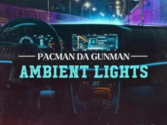 Pacman da Gunman - Ambient Lights Mp3 Download