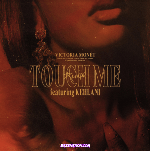 Victoria Monét – Touch Me (Remix) ft. Kehlani Mp3 Download