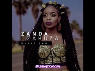 Zanda Zakuza ft. Master KG, Prince Benza - Khaya Lam Mp3 Download