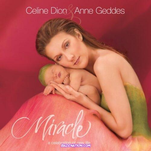 DOWNLOAD ALBUM: Céline Dion - Miracle [Zip File]