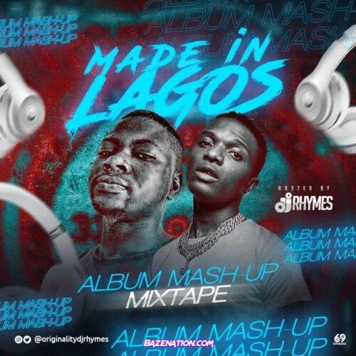 DOWNLOAD MIXTAPE: DJ RHYMES - Made In Lagos Album (Mash-Up Mix)