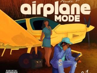DOWNLOAD EP: Fendi P - Airplane Mode [Zip File]