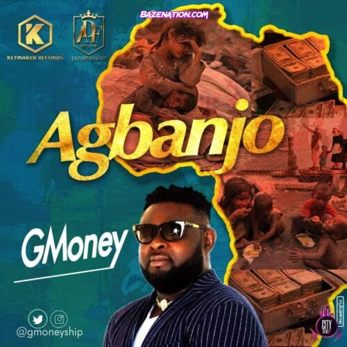 Gmoney - Agbanjo Mp3 Download
