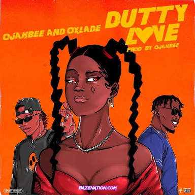 Ojahbee – Dutty Love (feat. Oxlade) Mp3 Download