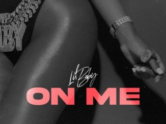Lil Baby – On Me Mp3 Download