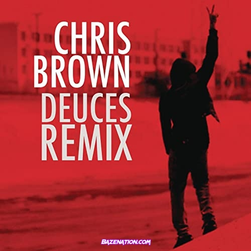 Chris Brown - Deuces (Remix) ft. Drake, T.I., Kanye West, Fabolous, & Andre 3000 Mp3 Download