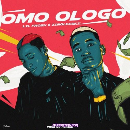 Lil Frosh – Omo Ologo ft. Zinoleesky Mp3 Download
