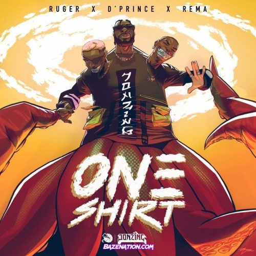 Ruger - One Shirt ft D'Prince & Rema Mp3 Download