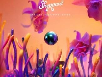 DOWNLOAD ALBUM: Sheppard - Kaleidoscope Eyes [Zip File]