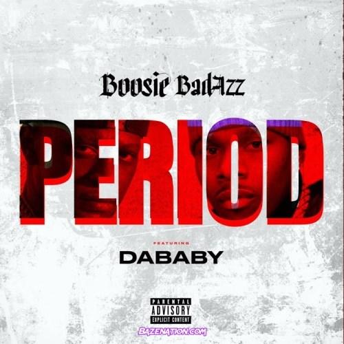 Boosie Badazz - Period (feat. DaBaby) Mp3 Download
