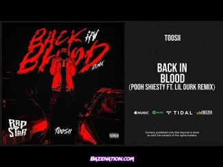 Toosii - Back In Blood (Pooh Shiesty Ft. Lil Durk Remix) Mp3 Download